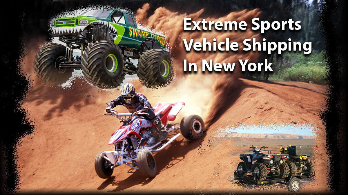 Extreme Sports Vehicle Shipping In New York