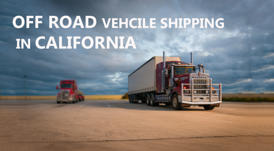 Off-Road Vehicle Shipping in California
